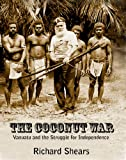 The Coconut War: Vanuatu and the Struggle for Independence