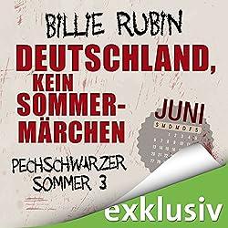 Deutschland, kein Sommermärchen. Juni (Pechschwarzer Sommer 3)