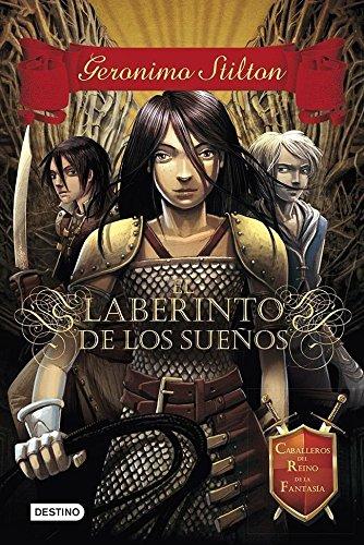 El laberinto de los sueños (Caballeros del Reino de la Fantasía) (Spanish Edition
