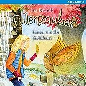 Rätsel um die Goldfeder (Eulenzauber 5) | Ina Brandt