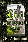 The Lord of Merewood Keep (Mo Ghrá Mo Chroí Go Deo Series Book 1)