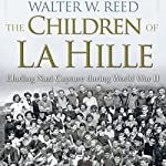 The Children of La Hille: Eluding Nazi Capture During World War II | Walter W. Reed