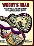 Woody's Road: Woody Guthrie's Letters Home, Drawings, Photos, and Other Unburied Treasures (Nine Lives Musical Series)