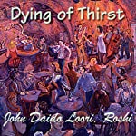 Dying of Thirst: Seppo's Dying of Thirst | John Daido Loori Roshi