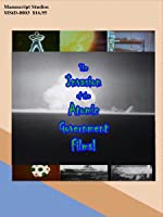 Invasion of the Atomic Government Films!!!!
