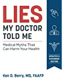 Lies My Doctor Told Me: Medical Myths That Can Harm Your Health