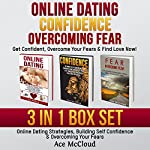 Online Dating: Get Confident, Overcome Your Fears, & Find Love Now! | Ace McCloud