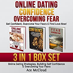 Online Dating: Get Confident, Overcome Your Fears, & Find Love Now!