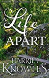 A Life Apart: A Darcy and Elizabeth Pride and Prejudice Variation