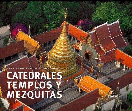 Descargar Libro Catedrales, Templos Y Mezquitas. Nuestra Historia Vista Desde El Cielo Henri Stierlin