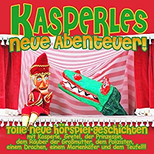 Kasperles neueste Abenteuer! Hörspiel