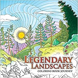 Legendary Landscapes Coloring Book Journey Witek Radomski Carrie Wong Al Sayers Kamala Melzack Ratbath Adrienne Drozdowski Anonymous 9780994881502