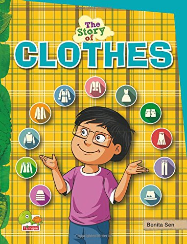 Download The Story of Clothes (Care for your clothes. Care for the environment) PDF