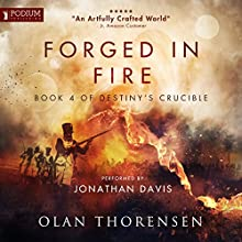 Forged in Fire: Destiny's Crucible, Book 4 Audiobook by Olan Thorensen Narrated by Jonathan Davis