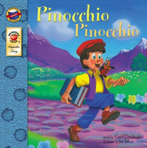 Pinocchio: Pinocho - Bilingual English and Spanish Children's Book Keepsake Stories, Pre K - 3