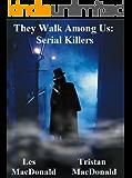 They Walk Among Us: Serial Killers