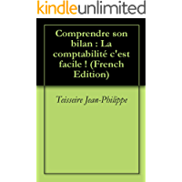 Comprendre son bilan : La comptabilité c'est facile ! (French Edition)
