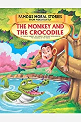 The Monkey and the Crocodile - Book 1 (Famous Moral Stories from Panchtantra) Paperback