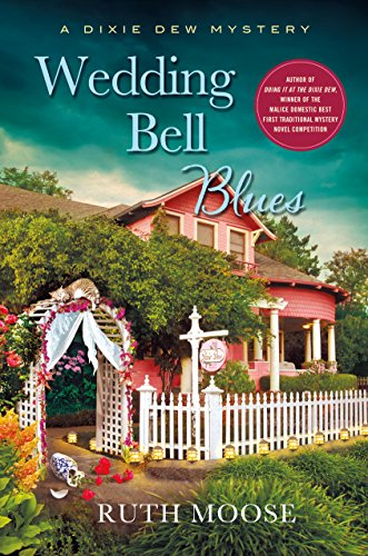 Wedding Bell Blues: A Dixie Dew Mystery (A Beth McKenzie Mystery Book 2)