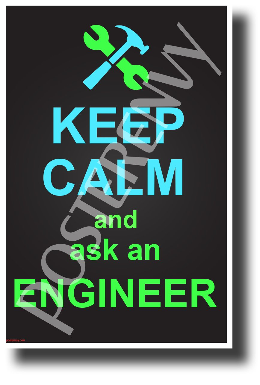 NEW Science /& Technology Motivational Poster Keep Calm and Ask an Engineer