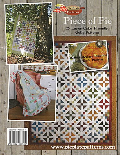 Piece Of Pie Layer Cake Friendly Quilt Patterns