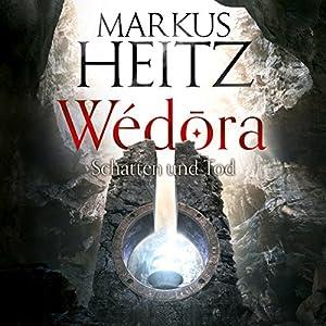 Schatten und Tod (Wédora 2) Hörbuch