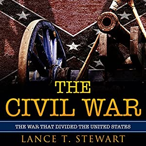 The Civil War: The War That Divided the United States Audiobook