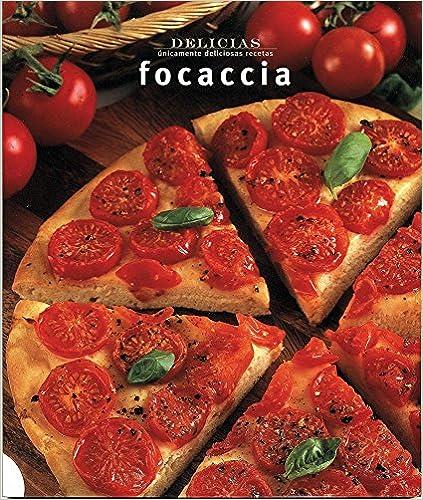 Book Focaccia (Delicias Unicamente Deliciosas Recetas)