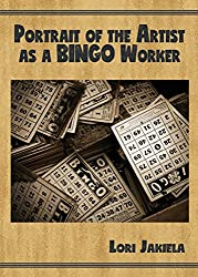 Portrait of the Artist as a Bingo Worker: On Work and the Writing Life (Harmony Memoir Series)