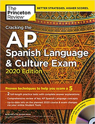 Cracking the AP Spanish Language & Culture Exam with Audio CD, 2020 Edition: Practice Tests & Proven Techniques to Help You Score a 5 (College Test Preparation)