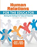 Human Relations for the Educator: Meeting the Challenges for Today and Tomorrow