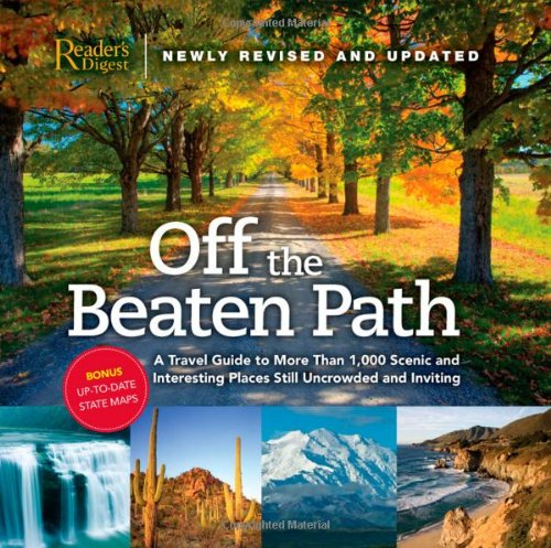 Off the Beaten Path A Travel Guide to More Than 1000 Scenic and Interesting Places Still Uncrowded and Inviting