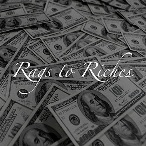 how to go from rags to riches