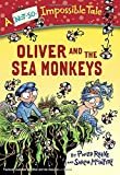 Oliver and the Sea Monkeys (A Not-So-Impossible Tale)