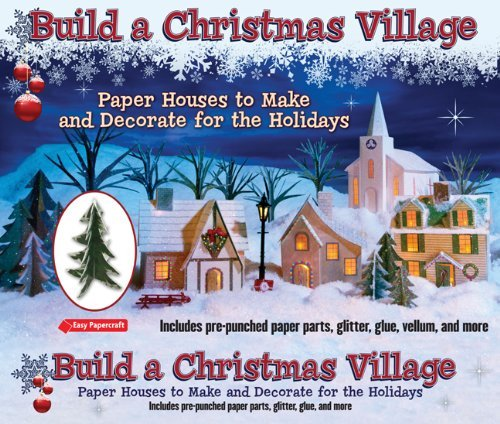 Build a Christmas Village: Paper Houses to Make and Decorate for the Holidays (Paper House Kit)