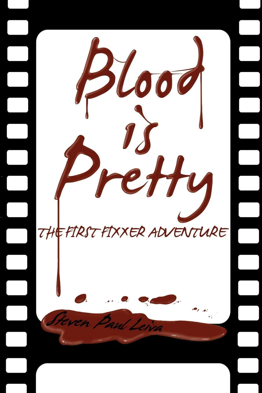 Blood is Pretty (A Fixxer Adventure) ebook