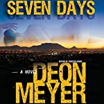 Seven Days | Deon Meyer,K. L. Seegers (translator)