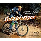 Repack and the Birth of Mountain Biking Fat Tire Flyer (Hardback) - Common
