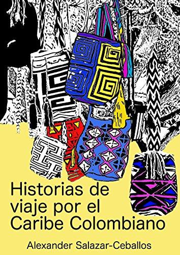 Historias de viaje por el Caribe Colombiano (Spanish Edition) by [Salazar-Ceballos