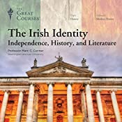 The Irish Identity: Independence, History, and Literature |  The Great Courses