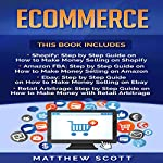 Ecommerce: Shopify: Step by Step Guide on How to Make Money Selling on Shopify   Matthew Scott