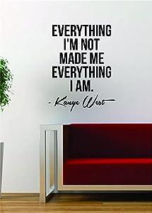 Fashion Kanye West Everything I Am Quote Decal Sticker Wall Vinyl Art Music Lyrics Home Decor Yeezy Yeezus