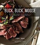 Buck, Buck, Moose: Recipes and Techni...