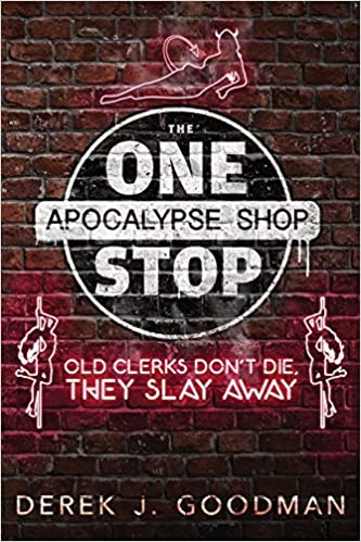 Old Clerks Don't Die, They Slay Away (The One Stop Apocalypse Shop Book 2) April 7, 2015