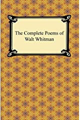 The Complete Poems of Walt Whitman Kindle Edition
