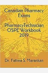 Canadian Pharmacy Exams - Pharmacy Technician OSPE Workbook 2019 Kindle Edition