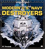 Modern U. S. Navy Destroyers, Stephen F. Tomajczyk, 0760308691