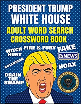 9e69a8424 President Trump Word Search & Crossword Book: Adult Political Humor  Paperback – May 30, 2018