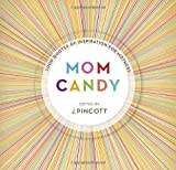 Mom Candy: 1,000 Quotes of Inspiration for Mothers