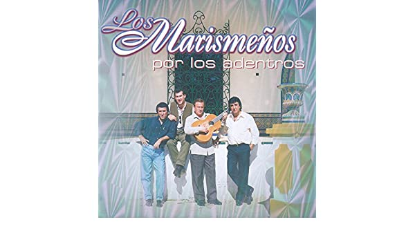 Por los Adentros by Los Marismeños on Amazon Music - Amazon.com